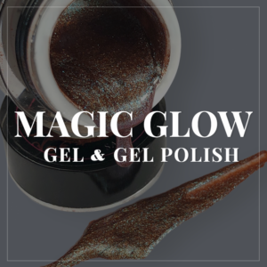 Magic Glow gel & gel polish